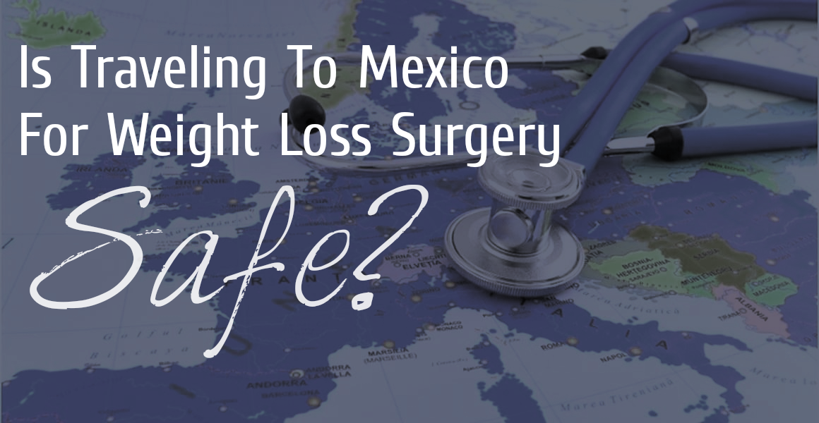 Traveling to Mexico for Weight Loss Surgery